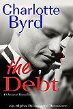 The Debt: Alpha Billionaire Romance
