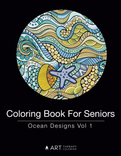 Coloring Books for Seniors: Including Books for Dementia and Alzheimers - Coloring Book For Seniors: Ocean Designs Vol 1 (Volume 13)