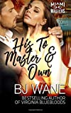 His to Master and Own (Miami Masters) (Volume 5)
