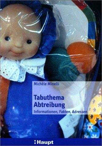 Tabuthema Abtreibung: Informationen, Fakten, Adressen