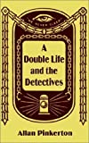 A Double Life and the Detectives, Allan Pinkerton, 1589639693