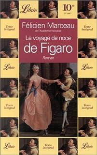 Le voyage de noce de Figaro : roman, Marceau, Félicien