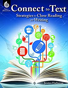 Connect to Text: Strategies for Close Reading and Writing (Professional Resources)