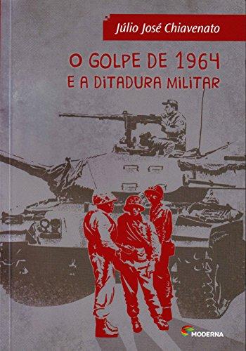 O Golpe De 1964 E A Ditadura Militar