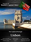 Touring the World's Capital Cities Lisbon: The Capital of Portugal