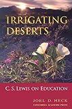 Irrigating Deserts, Joel D. Heck, 0758600445