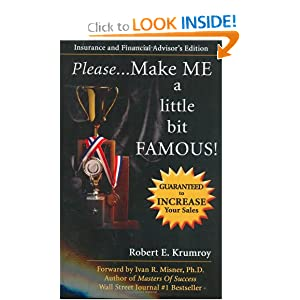 Please...Make Me A Little Bit FAMOUS! Robert E. Krumroy