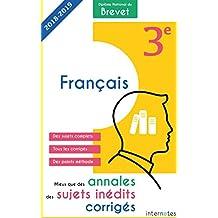 Mieux que des annales : des sujets inédits corrigés -  Diplôme National du Brevet Français - 3e: Troisième - Épreuve de Français - DNB (French Edition)