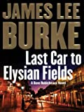 Last Car to Elysian Fields, James Lee Burke, 1587245825