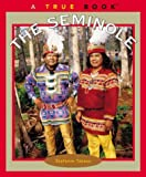 img - for The Seminole (True Books) book / textbook / text book