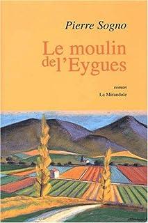 Le moulin de l'Eygues, Sogno, Pierre