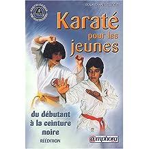 Karaté pour les jeunes [nouvelle édition]: Du débutant à la ceinture noire