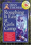 Roughing It Easy at Girls Camp, Dian Thomas, 1573459623