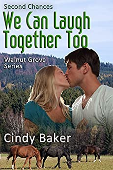 We Can Laugh Together Too: Second Chances (Walnut Grove Series Book 1) by [Baker, Cindy]