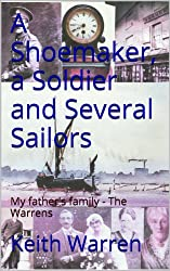 A Shoemaker, a Soldier and Several Sailors - my father's family - The Warrens (Threads Book 2)