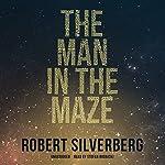 The Man in the Maze   Robert Silverberg