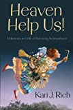 Heaven Help Us!, Kari J. Rich, 1608618722