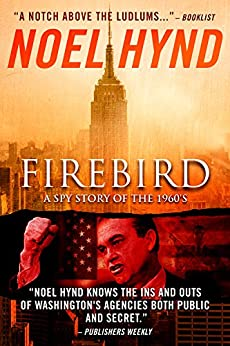 Firebird: The Spy Thriller of the 1960s by [Hynd, Noel]