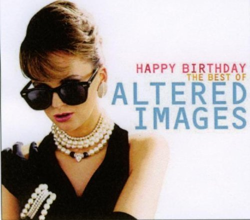 ALTERED IMAGES - HAPPY BIRTHDAY LYRICS
