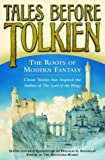 img - for Tales Before Tolkien: The Roots of Modern Fantasy book / textbook / text book