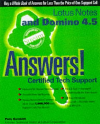 Lotus Notes and Domino 4.5 Answers!: Certified Tech Support (Osborne's answers!: certified tech (Certified Mail Software)