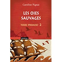 Oies sauvages (Les): Terre promise, t. 02