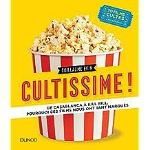 Cultissime ! : de Casablanca À Kill Bill, Pourquoi ces Films