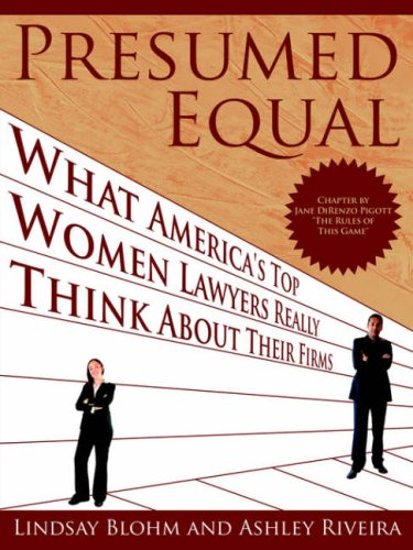 Presumed Equal: What America's Top Women Lawyers Really Think About Their Firms by Brand: AuthorHouse