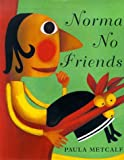 Norma No Friends, Paula Metcalf, 1902283872