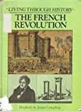 The French Revolution, Robert Campling and Elizabeth Campling, 0713438487