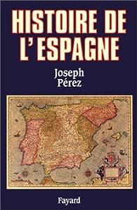 Histoire de l'Espagne par Joseph Pérez