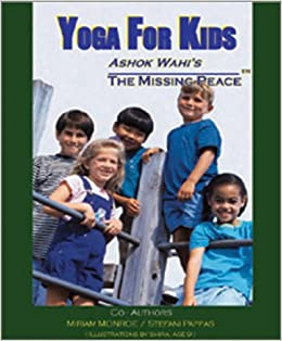 Yoga for Kids: Ashok Wahis the Missing Peace: Ashok Wahi ...