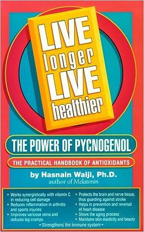 Live Longer Live Healthier The Power Of Pycnogenol Hasnain Walji