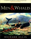Men and Whales, Richard Ellis, 1558216960