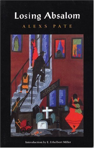 Losing Absalom by Alexs D. Pate (2005-04-01)
