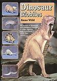 Dinosaur Mobiles, Anne Wild, 0906212189
