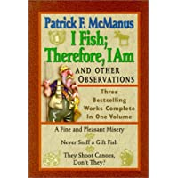 I Fish; Therefore, I Am: And Other Observations
