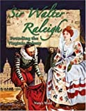 Sir Walter Raleigh: Founding the Virginia Colony (In the Footsteps of Explorers)