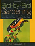 Bird-by-Bird Gardening, Sally Roth, 1594863113