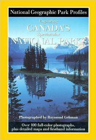 Park Profiles Exploring Canadas Spectacular National Parks
