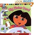 Big Sister Dora! (Dora the Explorer 8x8 (Quality))