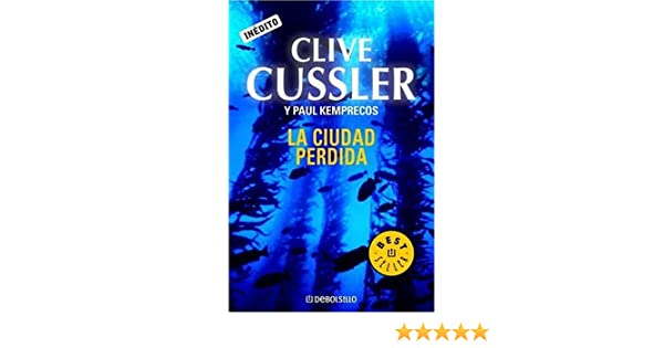 La ciudad perdida (The Numa Files) (Spanish Edition): Clive Cussler ...