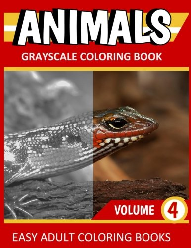 ANIMALS: Grayscale Coloring Book Vol. 4: Easy Coloring Books For Adults (Volume 4) PDF ePub ebook