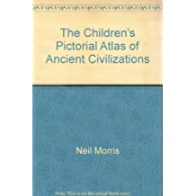 The Children's Pictorial Atlas of Ancient Civilizations