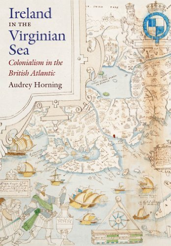 Ireland in the Virginian Sea: Colonialism in the British Atlantic (Published for the Omohundro Institute of Early American History and Culture, Williamsburg, Virginia) by Audrey Horning - Mall Virginia Williamsburg