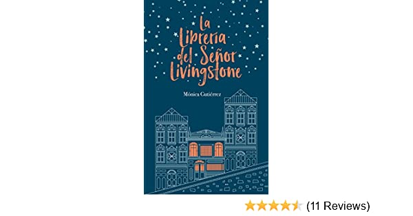 La librería del señor Livingstone (Spanish Edition) - Kindle edition by Mónica Gutiérrez. Literature & Fiction Kindle eBooks @ Amazon.com.