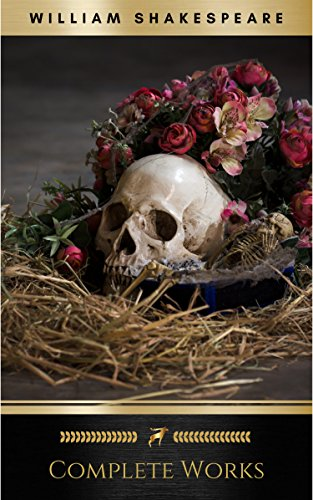 The Complete Works of William Shakespeare: Hamlet, Romeo and Juliet, Macbeth, Othello, The Tempest, King Lear, The Merchant of Venice, A Midsummer Night's ... Julius Caesar, The Comedy of Errors...