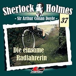 Die einsame Radfahrerin (Sherlock Holmes 37)