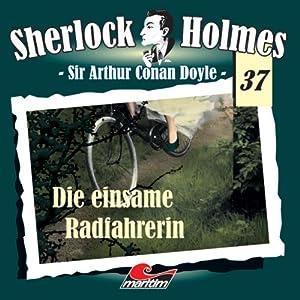 Die einsame Radfahrerin (Sherlock Holmes 37) Hörspiel