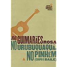 No Urubuquaquá, no Pinhém: Corpo de Baile (Coleção Guimarães Rosa)